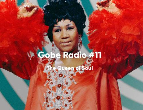 Gobe Radio 11 – The Queen of Soul